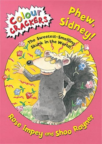 9781841218724: Phew, Sidney!: The Sweetest Smelling Skunk in the World (Colour Crackers)