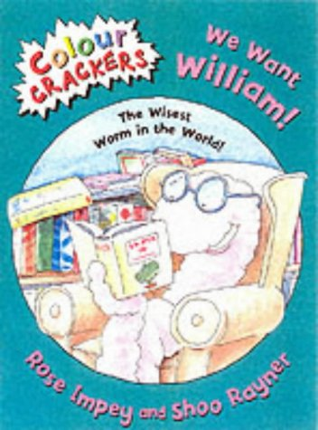 9781841218762: We Want William!: The Wisest Worm in the World (Colour Crackers)