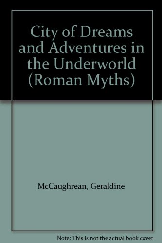 9781841218830: City of Dreams and Adventures in the Underworld (Roman Myths)