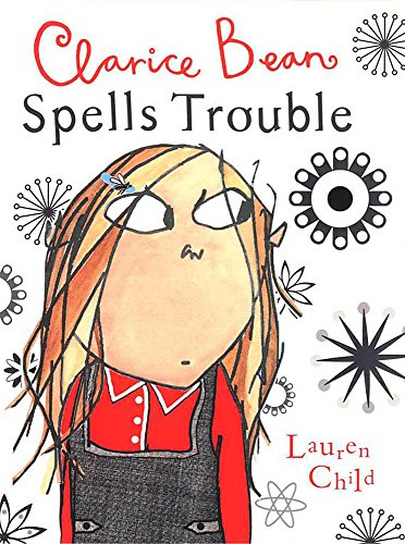 Clarice Bean Spells Trouble (SIGNED): Child, Lauren (220)