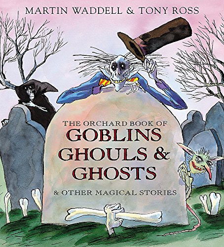 9781841219226: The Orchard Book of Goblins Ghouls and Ghosts and Other Magical Stories
