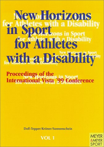 9781841260365: New Horizons in Sport for Athletes With a Disability: Proceedings of the International Vista '99 Conference, Cologne, Germany, 28August-1 September 1999