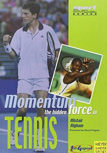 Momentum: The Hidden Force in Tennis (Sport Skill Builder Series): Alistair Higham; Alastair Higham