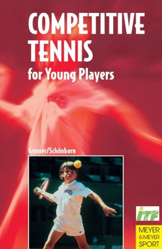 Competitive Tennis for Young Players: The Road: Grosser, Manfred, Schonborn,