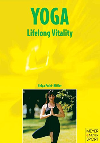 Yoga: Lifelong Vitality : Light Everyday Exercises to Activate the Body and Mind of the Elderly (...