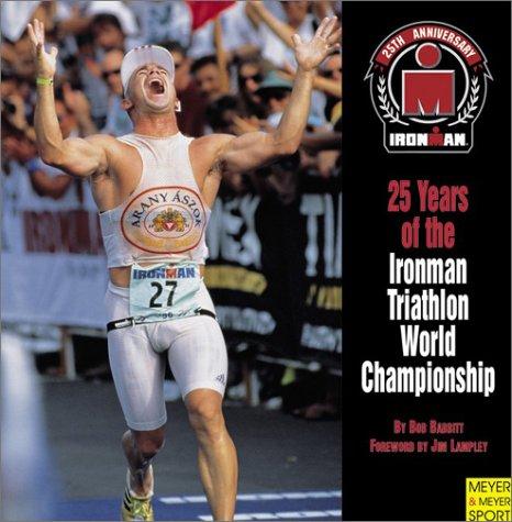 25 Years of the Ironman Triathlon World Championship: Babbitt, Bob