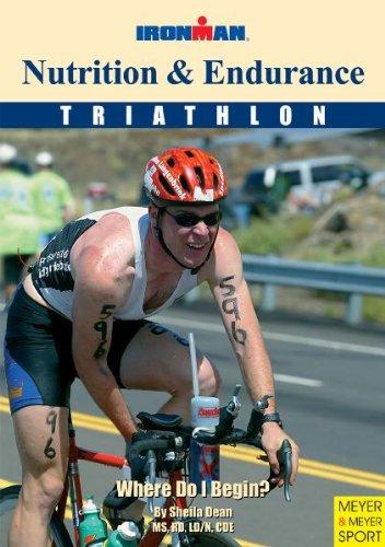 9781841261058: Nutrition and Endurance: Triathlon, Where Do I Begin? (Ironman)