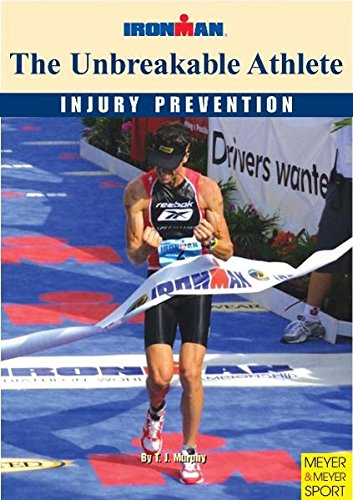 9781841261096: The Unbreakable Athlete: Injury Prevention; Ironman (Ironman S)