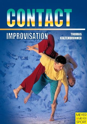 9781841261386: Contact Improvisation: Moving, Dancing, Interaction : With an Introduction to New Dance (Meyer & Meyer Sport)