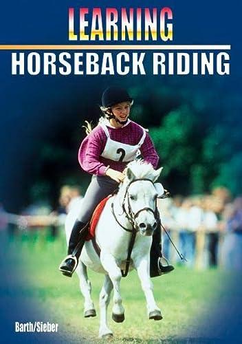 Learning: Horseback Riding (Learning ... Training ...): Barth, Katrin; Sieber, Antonia