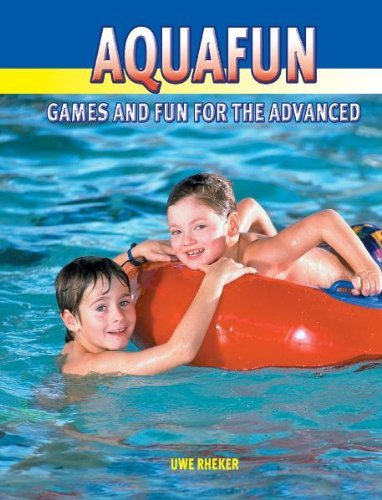 Aqua Fun: Games And Fun For The Advanced: Uwe Rheker
