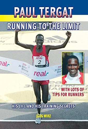 9781841261652: Paul Tergat: Running to the Limit: His Life and His Training Secrets, with Many Tips for Runners