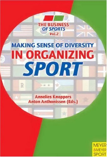 Making Sense of Diversity in Organizing Sport: Annelies KNOPPERS &