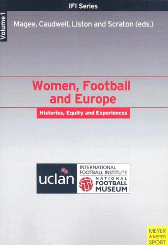 9781841262253: Women, Football and Europe: Histories, Equity and Experience (IFI Series) (Vol 1)