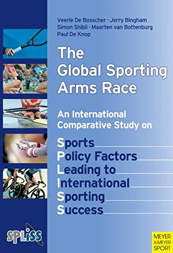 9781841262284: The Global Sporting Arms Race: An International Comparative Study on Sports Policy Factors Leading to Internatonal Sporting Success