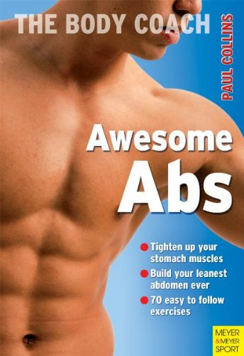 Awesome Abs: Build Your Leanest Midsection Ever With Australia's Body Coach (The Body Coach): ...
