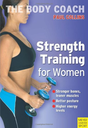 9781841262482: Strength Training for Women: Build Stronger Bones, Leaner Muscles and a Firmer Body With Australia's Body Coach (The Body Coach)