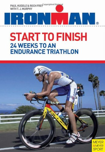 9781841263083: Start to Finish: 24 Weeks to an Endurance Triathlon (Ironman)