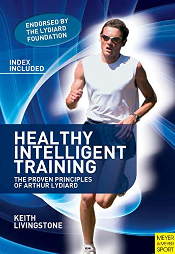 9781841263113: Healthy Intelligent Training: The Proven Principles of Arthur Lydiard