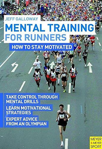 Mental Training for Runners: How to Stay Motivated (9781841263151) by Jeff Galloway