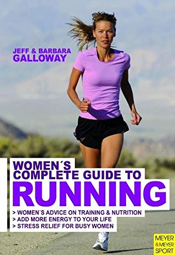 Woman's Complete Guide to Running (1841263214) by Galloway, Jeff; Galloway, Barbara
