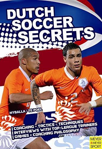 9781841263274: Dutch Soccer Secrets: Playing and Coaching Philosophy, Coaching, Tactics, Technique