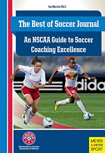 9781841263298: The Best of Soccer Journal: An NSCAA Guide to Soccer Coaching Excellence
