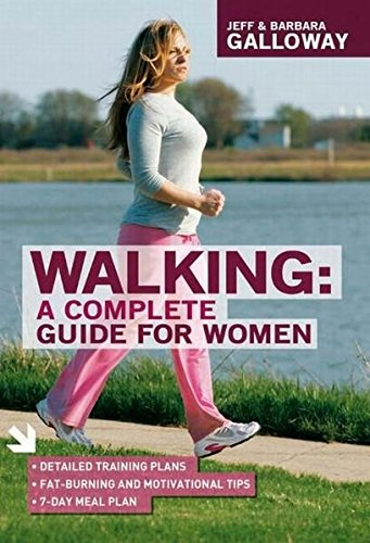 Walking: A Complete Guide for Women (1841263419) by Jeff Galloway; Barbara Galloway