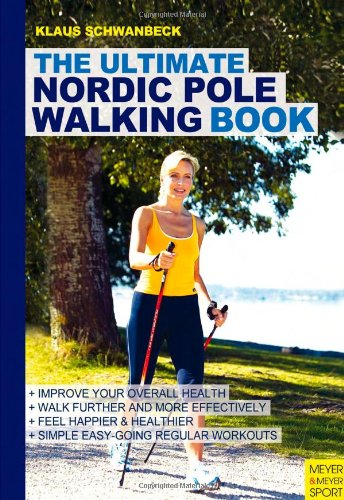 9781841263557: Ultimate Nordic Pole Walking Book