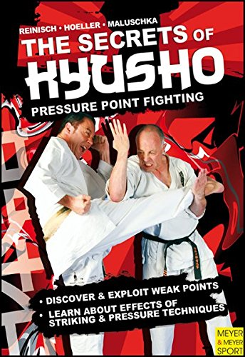 9781841263618: The Secrets of Kyusho: Pressure Point Fighting. Discover & Exploit Weak Points. Learn About Effects of Striking & Pressure Techniques