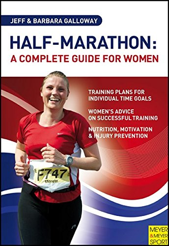Half-Marathon: A Complete Guide for Women (9781841263663) by Jeff Galloway; Barbara Galloway