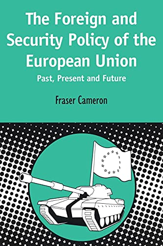 European Foreign and Security Policy - Past, Present and Future (Contemporary European Studies)