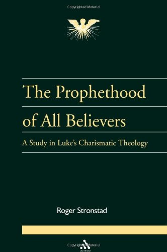The Prophethood of All Believers: A Study: Roger Stronstad