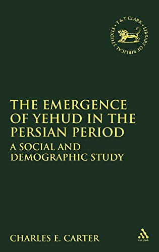 9781841270128: The Emergence of Yehud in the Persian Period: A Social and Demographic Study: No. 294