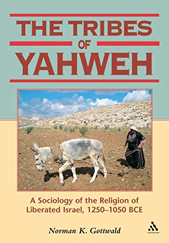 Tribes of Yahweh: A Sociology of the Religion of Liberated Israel, 1250-1050 BCE (Biblical Seminar)...