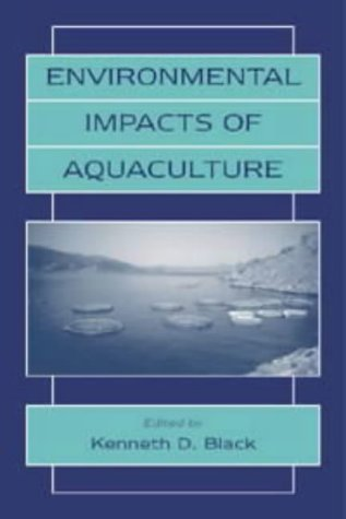 Environmental Impacts of Aquaculture: Black, Kenneth D.