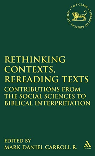 Rethinking Contexts, Rereading Texts: Contributions from the Social Sciences to Biblical ...