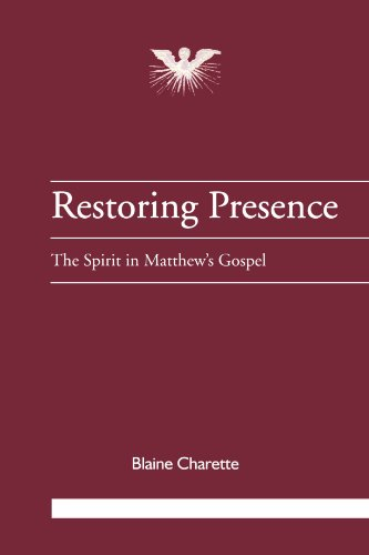 9781841270593: Restoring Presence: The Spirit in Matthew's Gospel (Journal of Pentecostal Theology Supplement)