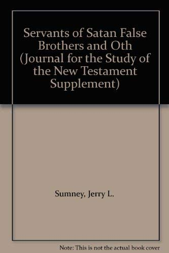 9781841270609: Servants of Satan False Brothers and Oth (Journal for the Study of the New Testament Supplement)