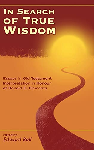9781841270715: In Search of True Wisdom: Essays in Old Testament Interpretation in Honour of Ronald E. Clements (JSOT Supplement)