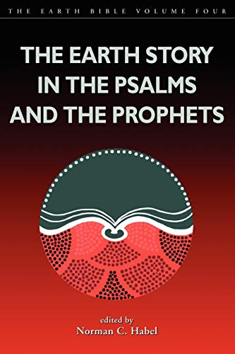 9781841270876: Earth Story in the Psalms and the Prophets (Earth Bible (Sheffield))