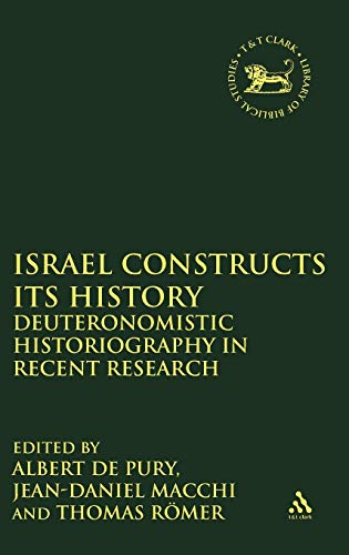 9781841270999: Israel Constructs its History: Deuteronomistic Historiography in Recent Research (The Library of Hebrew Bible/Old Testament Studies)