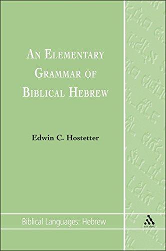 An Elementary Grammar of Biblical Hebrew [Biblical Languages: Hebrew 1]: Hostetter, Edwin C.