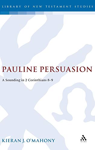 9781841271491: Pauline Persuasion: A Sounding in 2 Corinthians 8-9 (Journal for the Study of the New Testament Supplement)