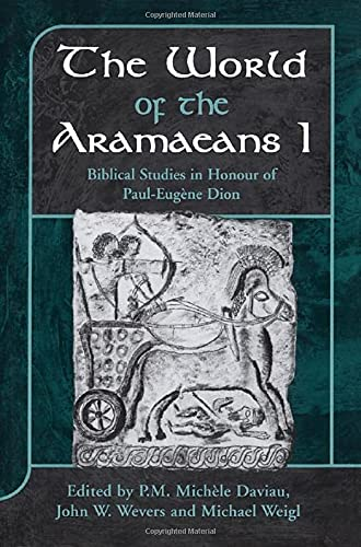 The World of the Aramaeans I: Biblical: Weigl, Michael, Wevers,