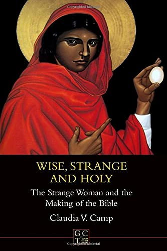 9781841271668: Wise, Strange and Holy: The Strange Woman and the Making of the Bible