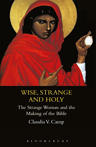 9781841271675: Wise, Strange and Holy: The Strange Woman and the Making of the Bible