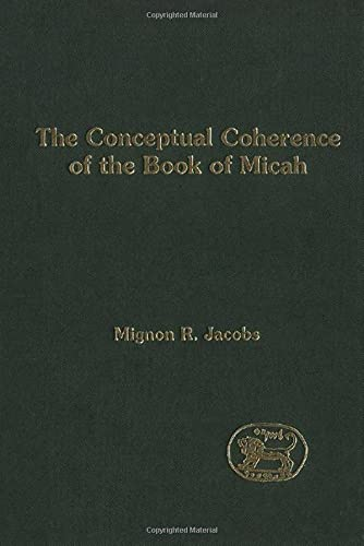 9781841271767: The Conceptual Coherence of the Book of Micah (JSOT Supplement)
