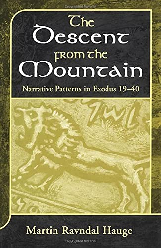 9781841271774: The Descent from the Mountain: Narrative Patterns in Exodus 19-40 (JSOT Supplement)
