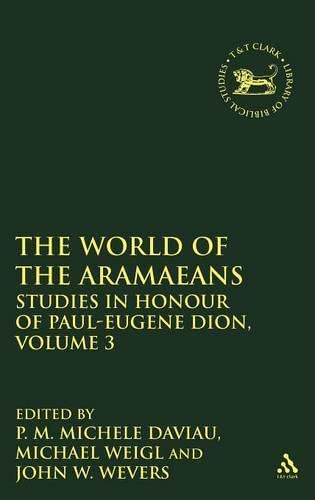 The World of the Aramaeans III: Studies: Daviau, P.M. Mich_le,